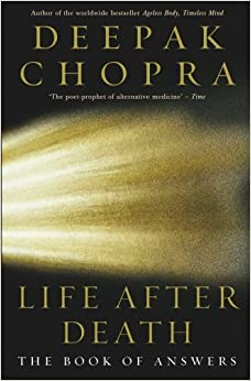 Life After Death: The Book of Answers by Dr Deepak Chopra (2006-10-05)
