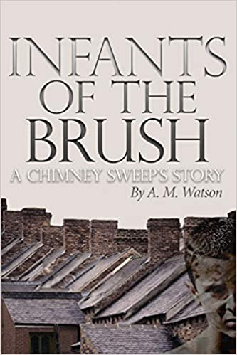 Infant's of the Brush: A Chimney Sweep's Story Book Cover
