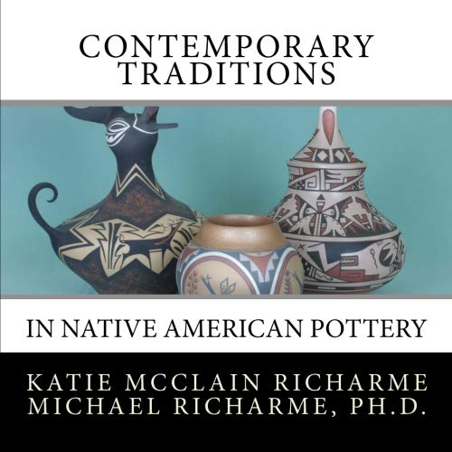 (Contemporary Traditions: in Native American Pottery)