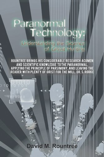Paranormal Technology: Proficiency the Science of Ghost Hunting