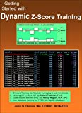 Getting Started with Dynamic Z-Score Training, Demos, John, 0615319823