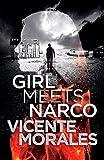 Girl Meets Narco: A Romantic Crime Thriller