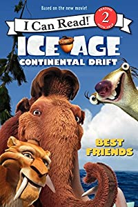 Ice Age: Continental Drift: Best Friends (I Can Read Level 2)