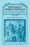 Louisiana's German Heritage, Don Heinrich Tolzmann, 1556139799