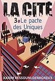 """Afficher """"La Cité n° 3<br /> Le pacte des Uniques"""""""