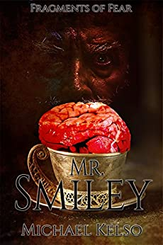 Fragments of Fear: Mr. Smiley : Volume 1 by [Kelso, Michael]