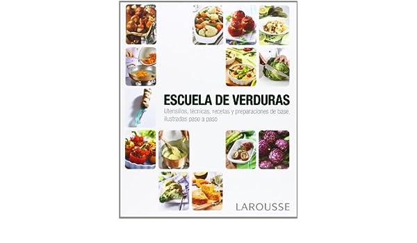 Escuela de verduras: Larousse Editorial: 9788415785132 ...