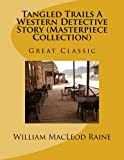 img - for Tangled Trails A Western Detective Story (Masterpiece Collection): Great Classic book / textbook / text book
