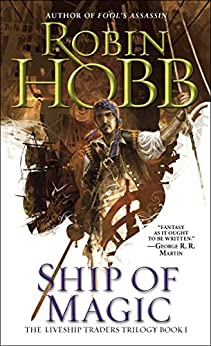 Ship of Magic (Liveship Traders Trilogy Book 1) by [Hobb, Robin]