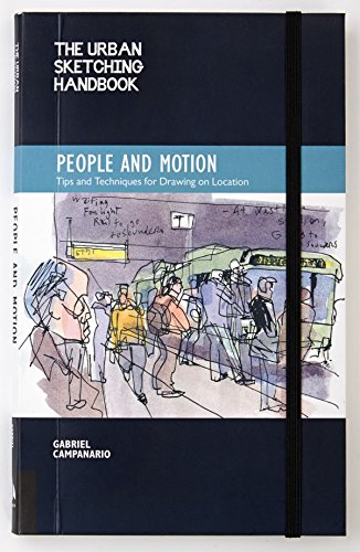 Pdf History The Urban Sketching Handbook: People and Motion: Tips and Techniques for Drawing on Location (Urban Sketching Handbooks)