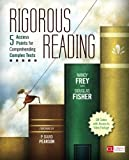 fisher and frey - Rigorous Reading: 5 Access Points for Comprehending Complex Texts (Corwin Literacy)