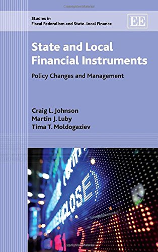 State and Local Financial Instruments: Policy Changes and Management (Studies in Fiscal Federalism and State-Local Finan