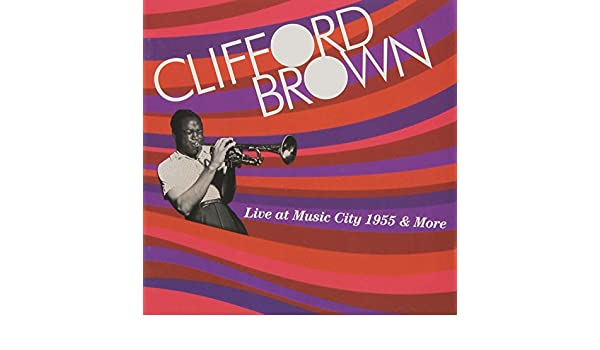 Live At Music City 1955 And More: Clifford Brown: Amazon.es: Música