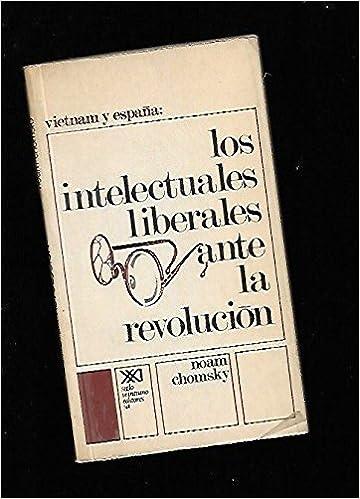 Los intelectuales liberales ante la revolución. Vietnam y España. Tapa bland...: Amazon.es: CHOMSKY, Noam.-: Libros