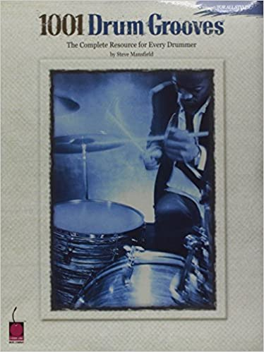 The Complete Resource for Every Drummer 1001 Drum Grooves