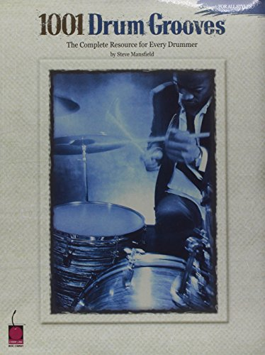 (1001 Drum Grooves: The Complete Resource for Every Drummer)