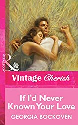 If I'd Never Known Your Love (Mills & Boon Cherish)