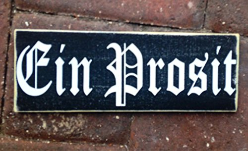 Prim and Proper Decor Bavarian Style EIN PROSIT 10x4 (Choose Color) Custom Rustic Welcome Door Wall Wood Sign ()