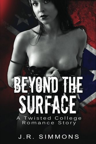 Beyond The Surface: A Twisted College Romance Story (Volume 1)