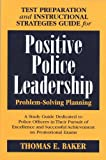 Test Preparation and Instructional Strategies Guide for Positive Police Leadership, Baker, Thomas E., 1608850447