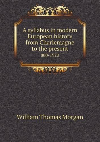 Read Online A syllabus in modern European history from Charlemagne to the present 800-1920 pdf