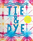 Tie & Dye: Colourful Clothing, Gifts and Accessories