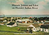Historic Jensen and Eden on Florida's Indian River, Sandra Henderson Thurlow, 0963078860