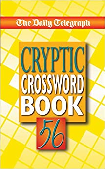 The Daily Telegraph Cryptic Crossword Book 56: No. 56