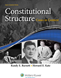 Constitutional Structure: Cases in Context (Aspen Casebook)