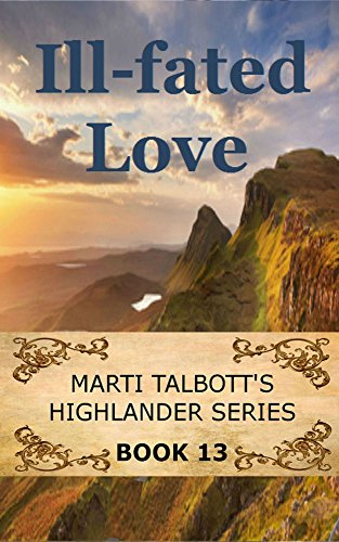 Ill Fated Love Book 13 Marti Talbotts Highlander Series Kindle