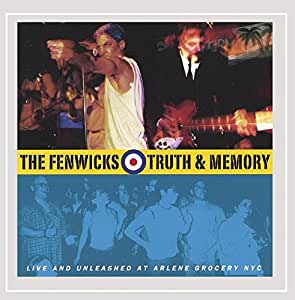 The Fenwicks Truth Memory Live And Unleashed At Arlene Grocery Nyc Amazon Com Music