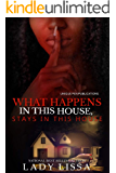 What Happens in this House Stays in this House
