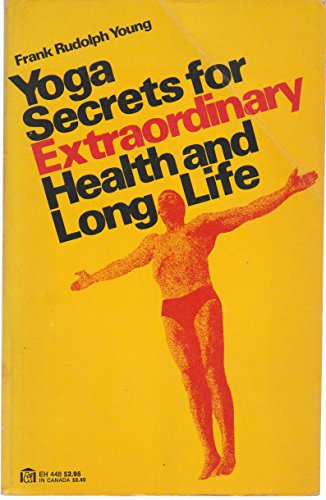 Yoga Secrets for Extraordinary Health & Long Life (Yoga Secrets For Extraordinary Health And Long Life)
