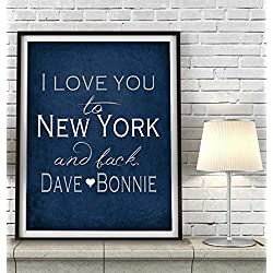 """I Love You to New York and Back"" City ART PRINT, Customized & Personalized UNFRAMED, Wedding gift, Valentines day gift, Christmas gift, Father's day gift, All Sizes"