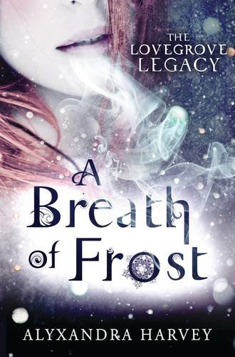 A Breath of Frost: The Lovegrove Inheritance (The Lovegrove Legacy)