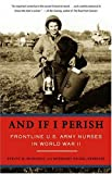 Front cover for the book And If I Perish: Frontline U.S. Army Nurses in World War II by Evelyn Monahan