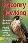 Falconry and Hawking: The Essential H...
