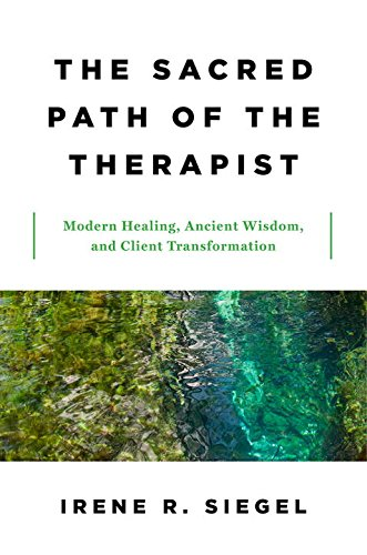 The Sacred Path of the Therapist – Modern Healing, Ancient Wisdom, and Client Transformation