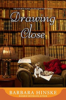 Drawing Close: The Fourth Novel in the Rosemont Series by [Hinske, Barbara]