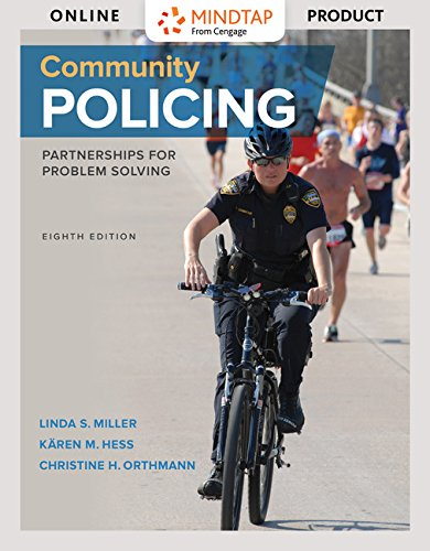 MindTap Criminal Justice for Miller/Hess/Orthmann's Community Policing : Partnerships for Problem Solving, 8th Edition [Instant Access]