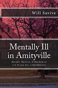 Mentally Ill In Amityville: Murder, Mystery, & Mayhem At 112 Ocean Ave. by Will Savive ebook deal