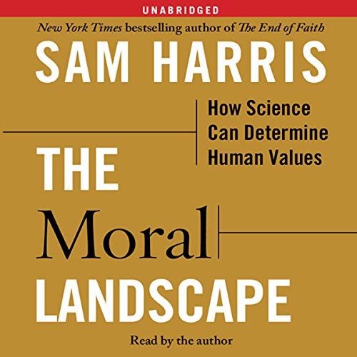 The Moral Landscape: How Science Can Determine Human Values Audiobook [Free Download by Trial] thumbnail