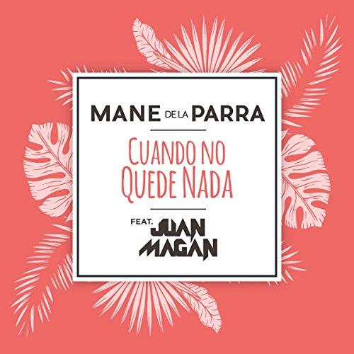 Cuando No Quede Nada (feat. Juan Magán)