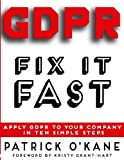 img - for GDPR - Fix it Fast: Apply GDPR to Your Company in 10 Simple Steps book / textbook / text book