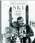 The Ultimate Ski Book: Legends, Resor...