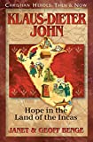 Klaus-Dieter John: Hope in the Land of the Incas (Christian Heroes: Then & Now) (Christian Heroes: Then and Now)