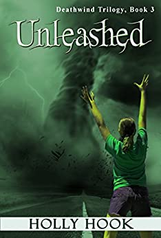 Unleashed (#3 Deathwind Trilogy) by [Hook, Holly]