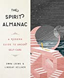 The Spirit Almanac: A Modern Guide to Ancient