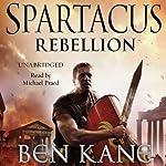 Spartacus: Rebellion: Spartacus 2 | Ben Kane