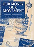 Our Money, Our Movement, Alana Albee and Nandasiri Gamage, 1853393886